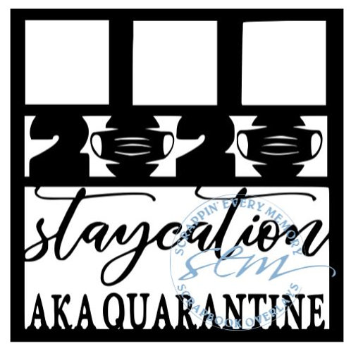 2020 Staycation Aka Quarantine Scrapbook Overlay