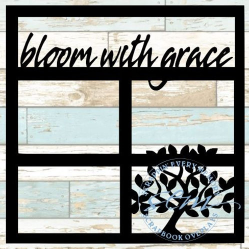 Bloom With Grace Scrapbook Overlay