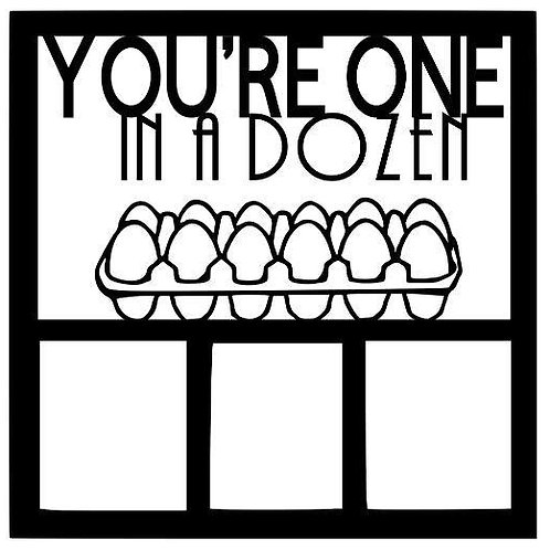 You're One In A Dozen Scrapbook Overlay