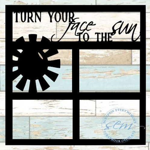 Turn Your Face To The Sun Scrapbook Overlay