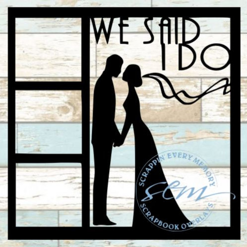 We Said I Do Scrapbook Overlay