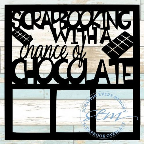 Scrapbooking With A Chance Of Chocolate Scrapbook Overlay
