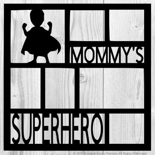 Mommy's Superhero Scrapbook Overlay