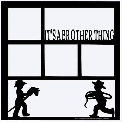 It's A Brother Thing Scrapbook Overlay