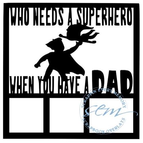 Who Needs A Superhero Scrapbook Overlay