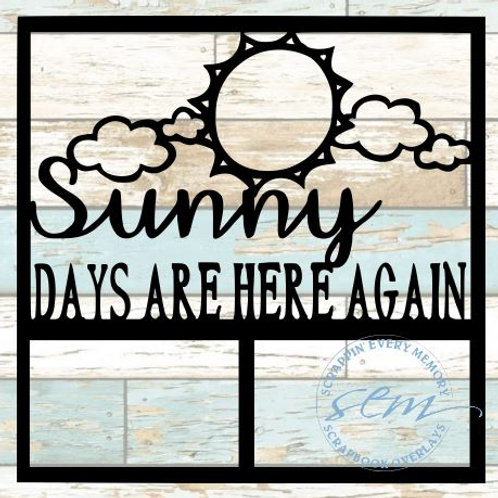 Sunny Days Are Here Again Scrapbook Overlay