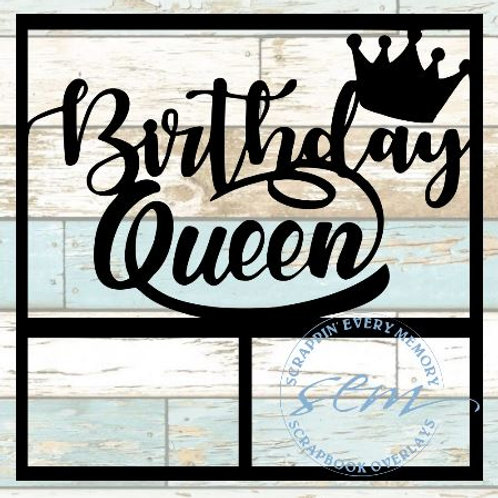 Birthday Queen Scrapbook Overlay