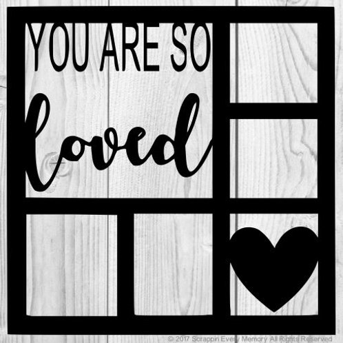 You Are So Loved Scrapbook Overlay