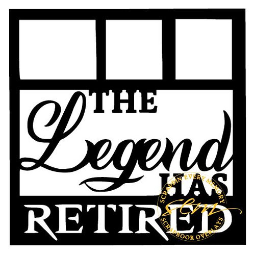 The Legend Has Retired Scrapbook Overlay