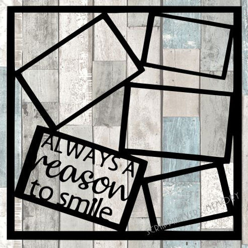 Always A Reason To Smile Scrapbook Overlay