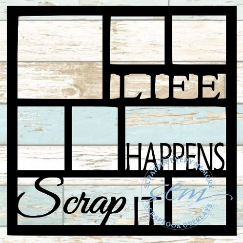 Life Happens Scrap It Scrapbook Overlay