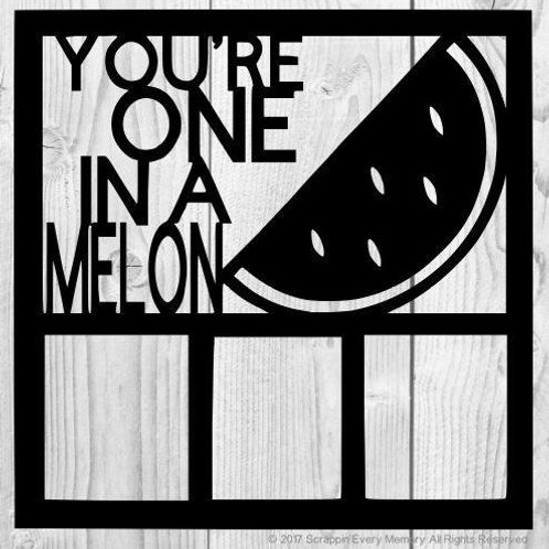You're One In A Melon Scrapbook Overlay