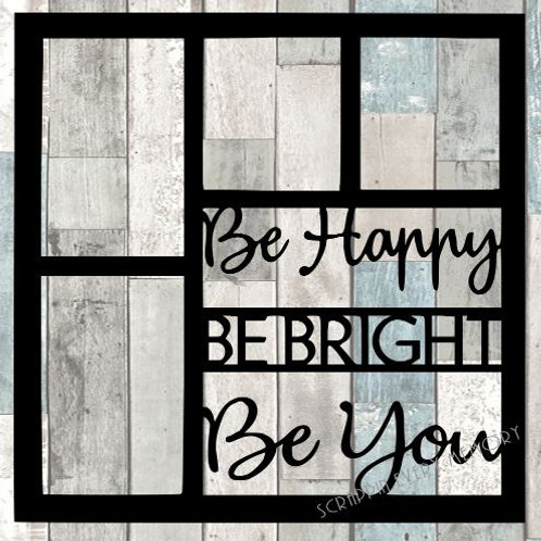 Be Happy Be Bright Be You Scrapbook Overlay