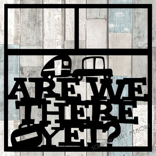 Are We There Yet? Scrapbook Overlay