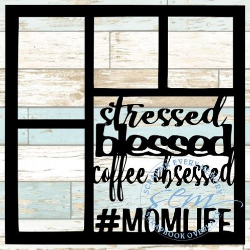 Stressed Blessed Coffee Obsessed Scrapbook Overlay