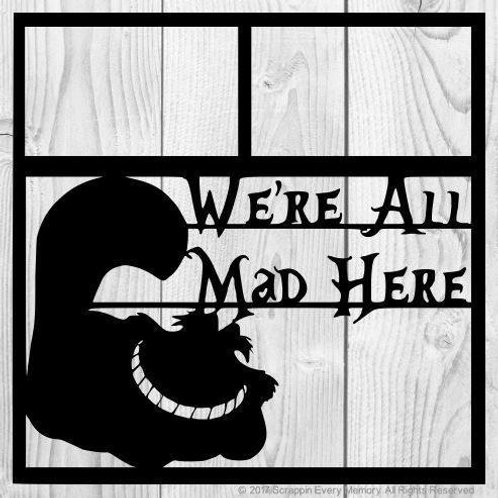 We're All Mad Here Scrapbook Overlay