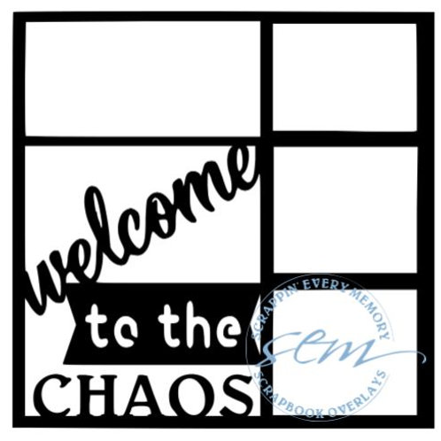 Welcome To The Chaos Scrapbook Overlay