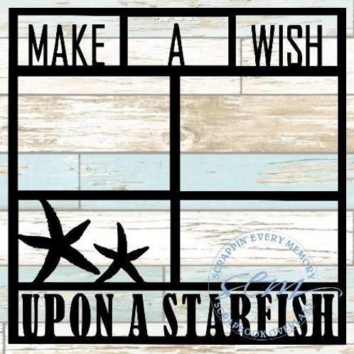 Make A Wish Upon A Starfish Scrapbook Overlay