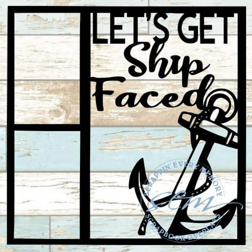 Let's Get Ship Faced Scrapbook Overlay
