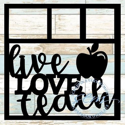 Live Love Teach Scrapbook Overlay
