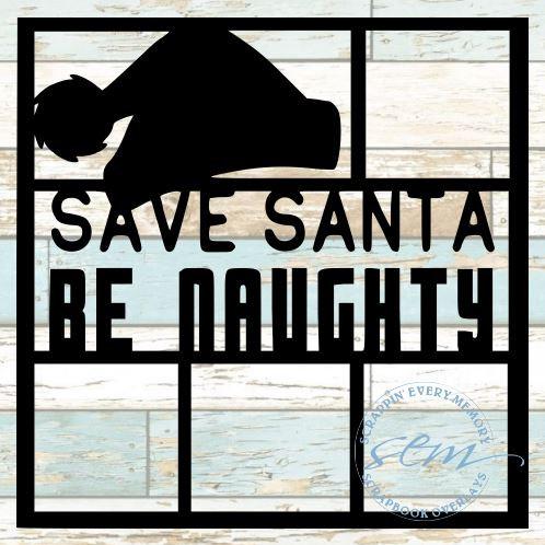 Save Santa Be Naughty Scrapbook Overlay