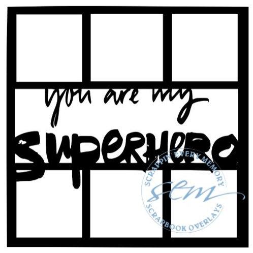 You Are My Superhero Scrapbook Overlay