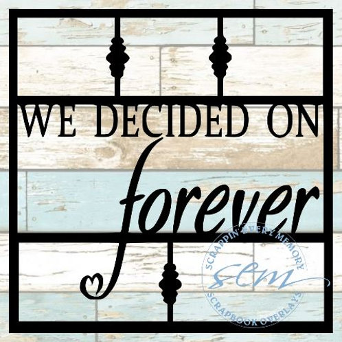 We Decided On Forever Scrapbook Overlay