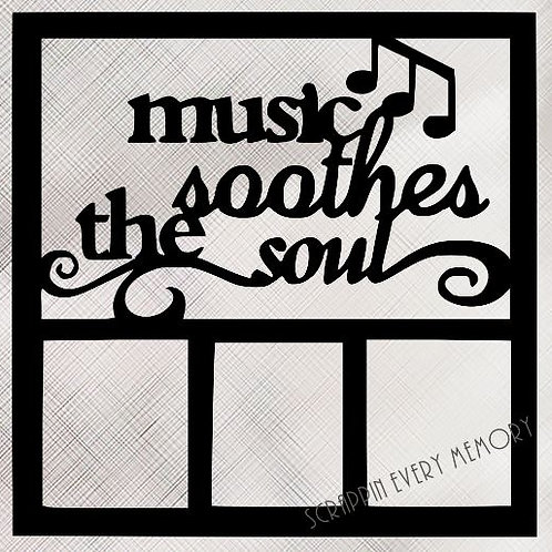 Music Soothes The Soul Scrapbook Overlay