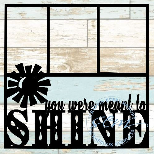 You Were Meant To Shine Scrapbook Overlay