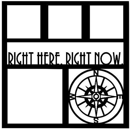 Right Here Right Now Scrapbook Overlay
