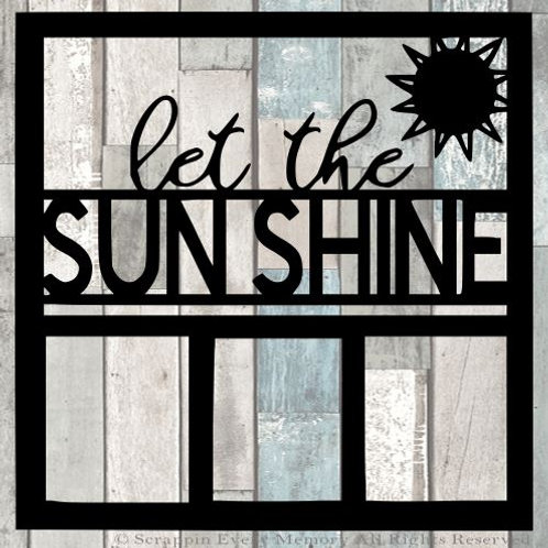 Let The Sun Shine Scrapbook Overlay