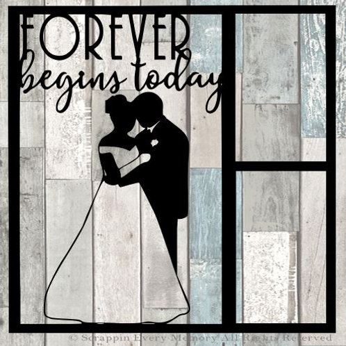 Forever Begins Today Scrapbook Overlay
