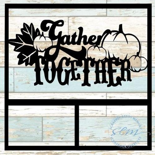 Gather Together Scrapbook Overlay