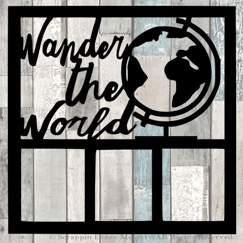 Wander The World Scrapbook Overlay