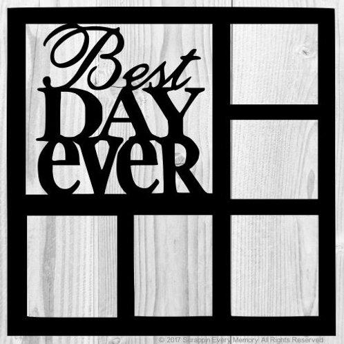Best Day Ever Scrapbook Overlay