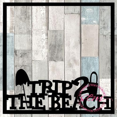 Trip 2 The Beach Scrapbook Overlay
