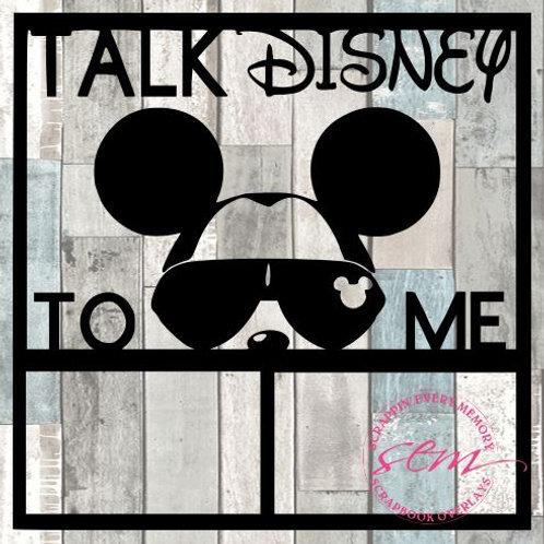 Talk Disney To Me Scrapbook Overlay