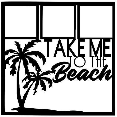 Take Me To The Beach Scrapbook Overlay