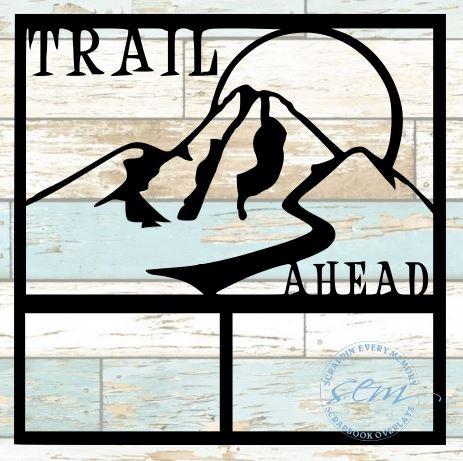 Trail Ahead Scrapbook Overlay