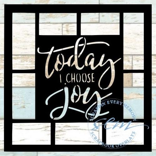 Today I Choose Joy Scrapbook Overlay