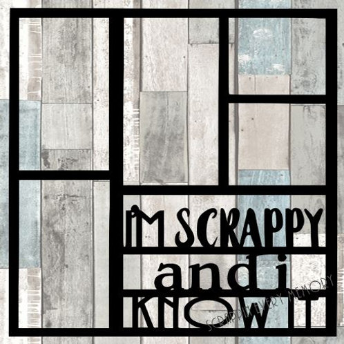 I'm Scrappy And I Know It Scrapbook Overlay