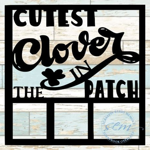 Cutest Clover In The Patch Scrapbook Overlay