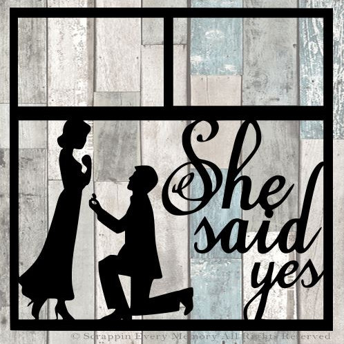 She Said Yes Scrapbook Overlay