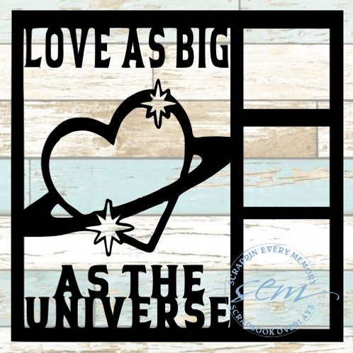 Love As Big As The Universe Scrapbook Overlay