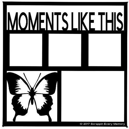 Moments Like This Scrapbook Overlay