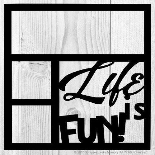 Life Is Fun Scrapbook Overlay