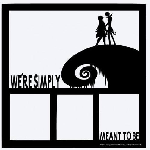 We're Simply Meant To Be Scrapbook Overlay