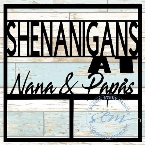 Shenanigans At Nana & Papa's Scrapbook Overlay