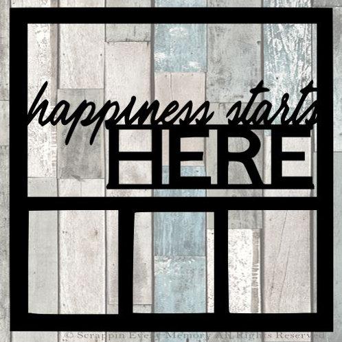 Happiness Starts Here Scrapbook Overlay