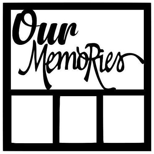 Our Memories Scrapbook Overlay